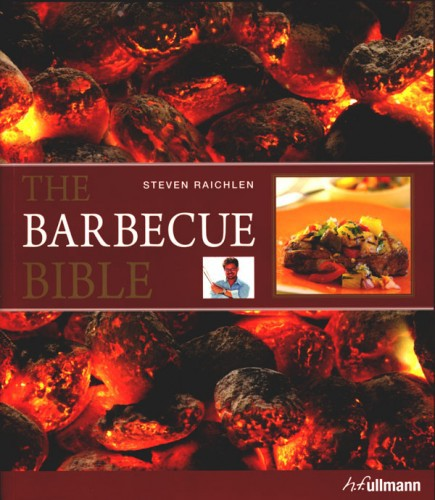 The Barbecue Bible Steven Raichlen - Die Grill Bibel
